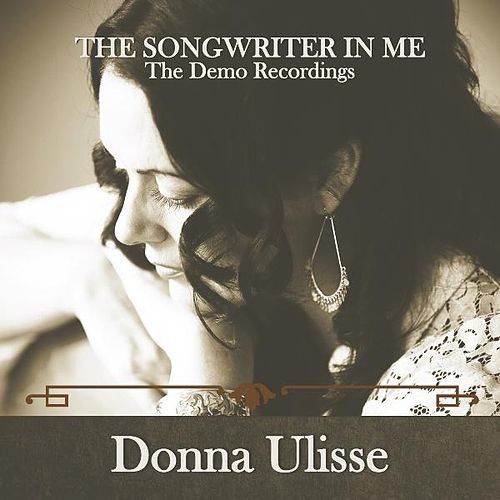 The Songwriter in Me:The Demo Recordings by Donna Ulisse