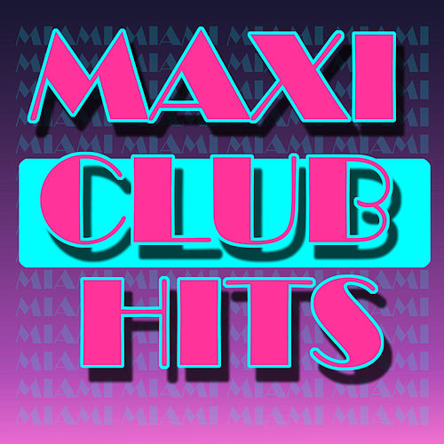 Maxi Club Hits von Various Artists
