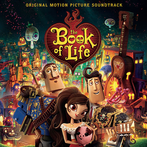 The Book of Life (Original Motion Picture Soundtrack) by Various Artists