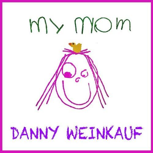 My Mom de Danny Weinkauf