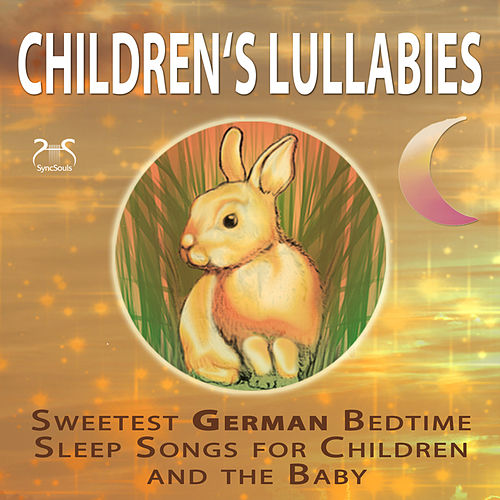 Children's Lullabies - Sweetest German Bedtime Sleep Songs for Children and the Baby von Toddi Musicbox