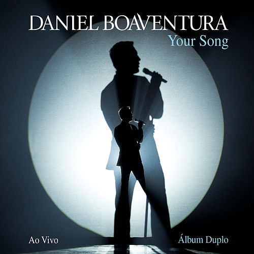 Your Song (Ao Vivo) [Deluxe] by Daniel Boaventura