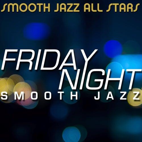 Friday Night Smooth Jazz von Smooth Jazz Allstars