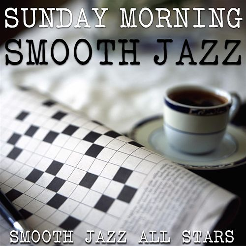 Sunday Morning Smooth Jazz von Smooth Jazz Allstars