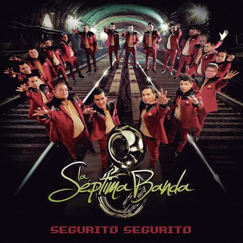 Segurito Segurito by La Séptima Banda