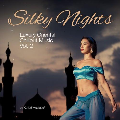 Silky Nights, Vol. 2 - Luxury Oriental Chillout Music von Various Artists