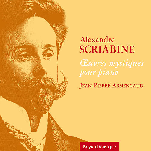Scriabine: Œuvres mystiques pour piano von Jean-Pierre Armengaud