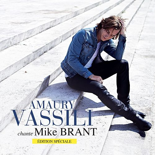 Amaury Vassili chante Mike Brant (Edition spéciale) de Amaury Vassili
