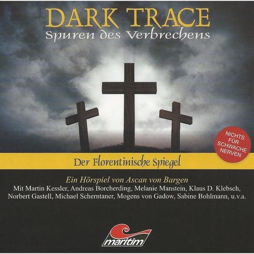 Folge 03: Der Florentinische Spiegel von Dark Trace - Spuren des Verbrechens