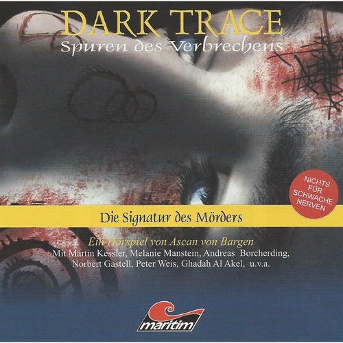 Folge 04: Die Signatur des Mörders von Dark Trace - Spuren des Verbrechens