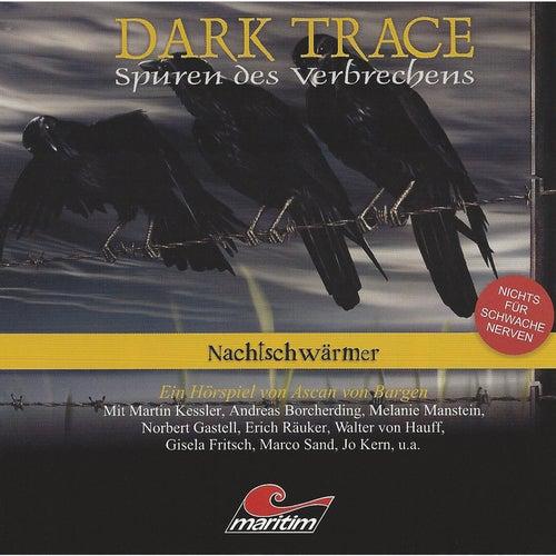 Folge 05: Nachtschwärmer von Dark Trace - Spuren des Verbrechens