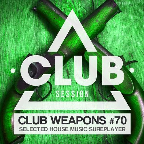 Club Session Pres. Club Weapons No. 70 de Various Artists