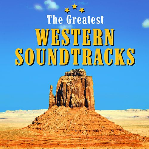 The Greatest Western Soundtracks (Hollywood Movie Hits) von Various Artists
