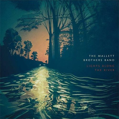 Lights Along the River von The Mallett Brothers Band