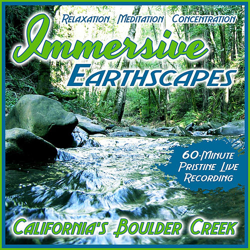 California's Boulder Creek (Live) by Immersive Earthscapes