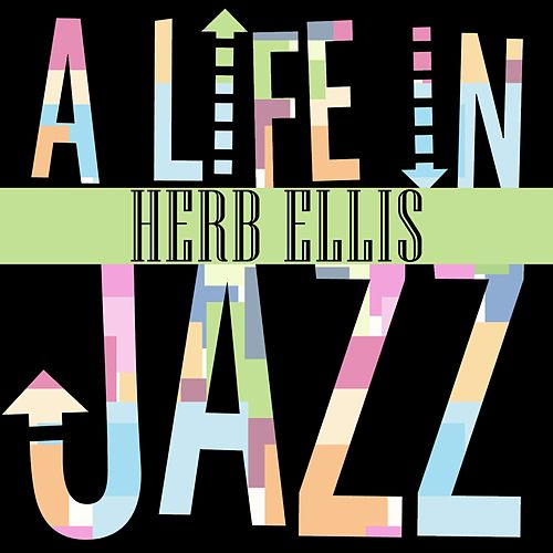 Herb Ellis - A Life in Jazz von Herb Ellis