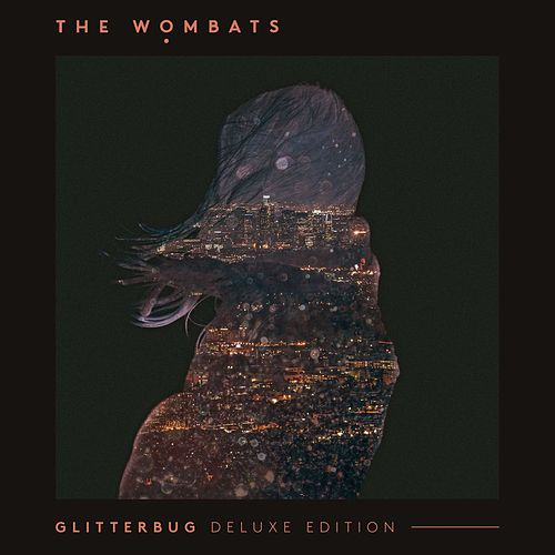 Glitterbug by The Wombats