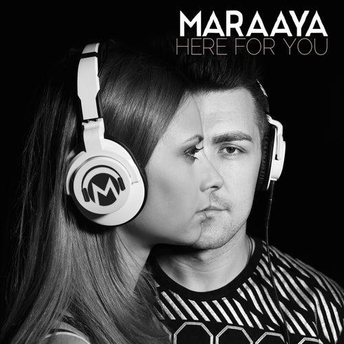 Here for You (Radio Edit) by Maraaya