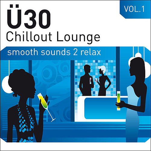 Ü30 Chillout Lounge Vol.1 de Various Artists