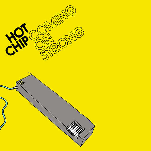Coming on Strong by Hot Chip