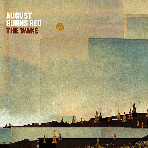 The Wake by August Burns Red