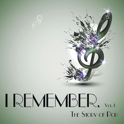 I Remember, Vol. 1 - the Story of Pop by Various Artists