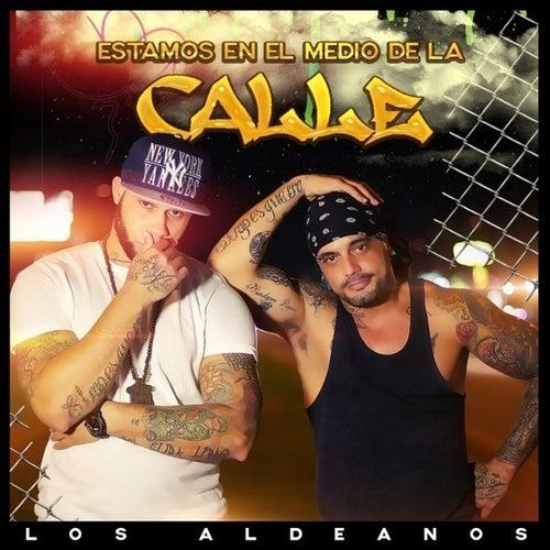 Estamos En El Medio De La Calle - Single von Los Aldeanos