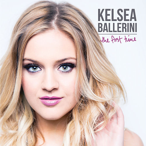 The First Time von Kelsea Ballerini
