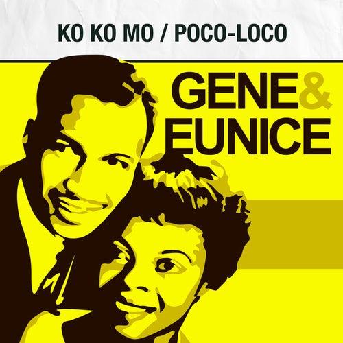 Ko Ko Mo (I Love You So) / Poco-Loco by Gene & Eunice