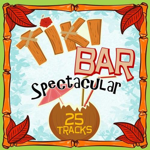 Tiki Bar Spectacular by Various Artists