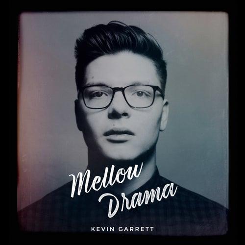Mellow Drama by Kevin Garrett