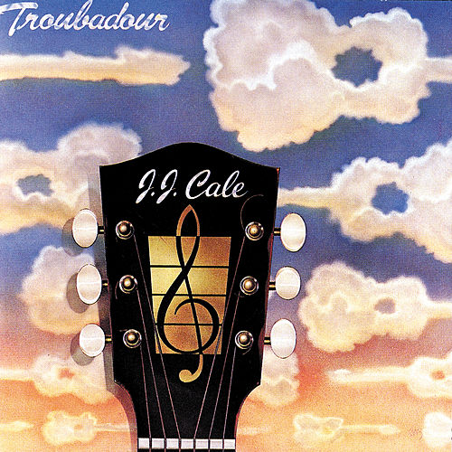 Troubadour by JJ Cale