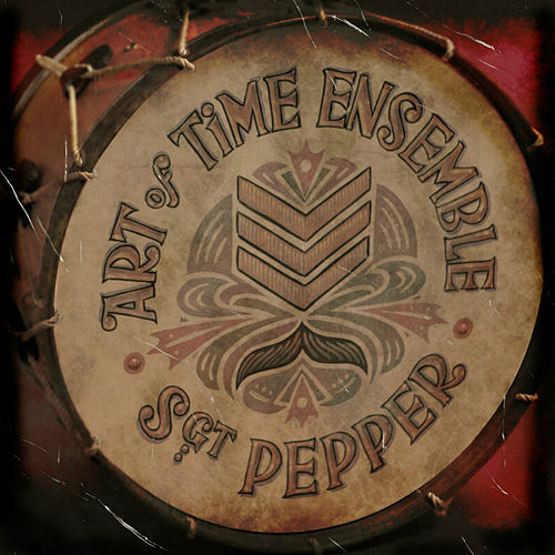 Sgt. Pepper by Art of Time Ensemble