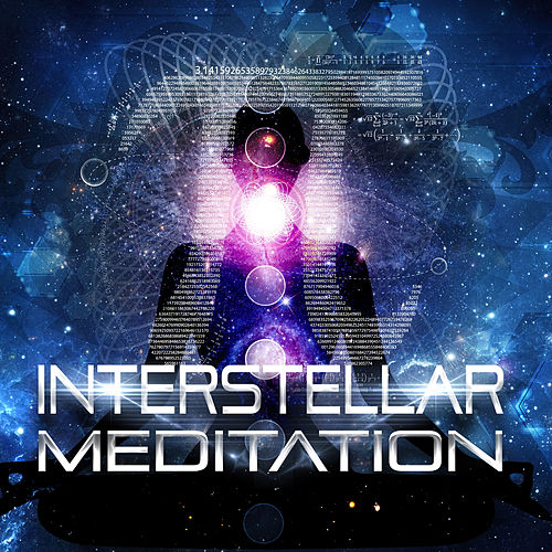Interstellar Meditation – Relaxing Music for Mindfulness Meditation, Inner Strength & Power, Yoga Practice for Mind and Body Balance, Brain Harmony, SPA & Wellness, Massage for Pain Relief by Interstellar Meditation Music Zone