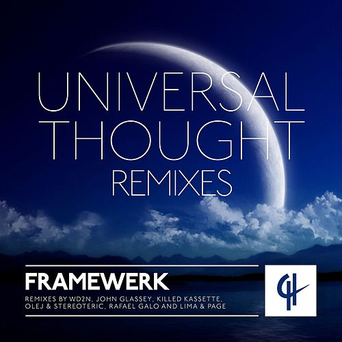 Universal Thought (Wanna Be Loved) [Remixes] by Framewerk