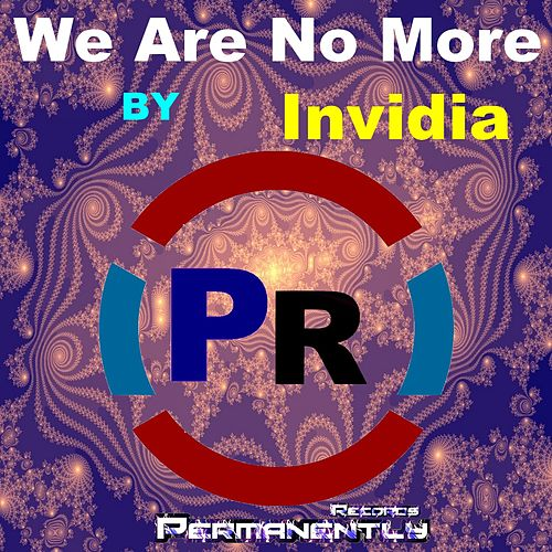 We Are No More by Invidia