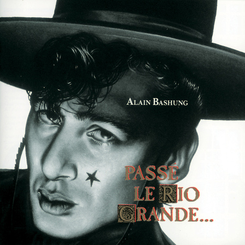 Passe Le Rio Grande by Alain Bashung