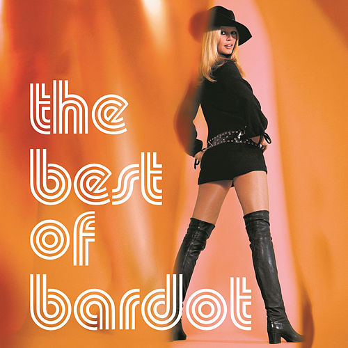 The Best Of Bardot de Brigitte Bardot