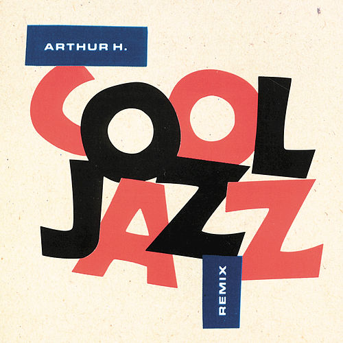 Cool Jazz de Arthur H
