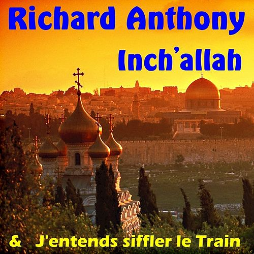 Inch'allah by Richard Anthony