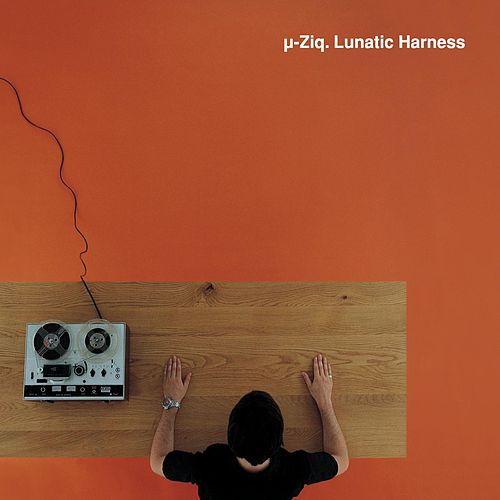 Lunatic Harness de Mu-Ziq