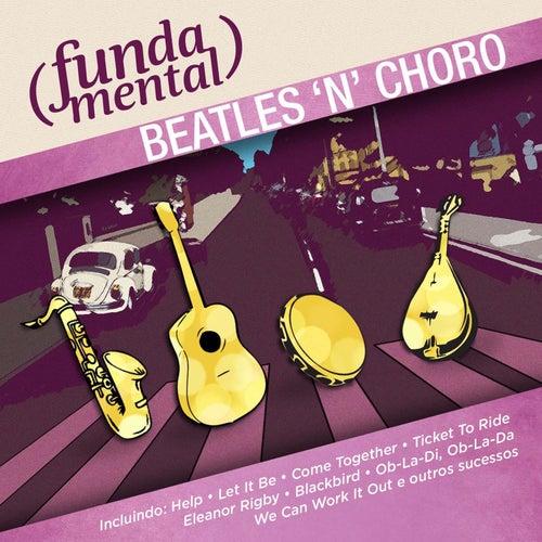 Fundamental - Beatles 'N' Choro by Various Artists