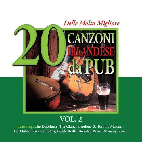 20 delle Molto Migliore Canzoni Irlandese da Pub, Vol. 2 by Various Artists