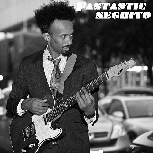 Fantastic Negrito EP de Fantastic Negrito