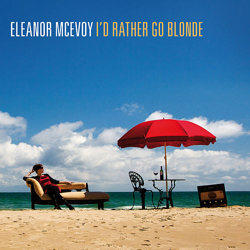 I'd Rather Go Blonde de Eleanor McEvoy