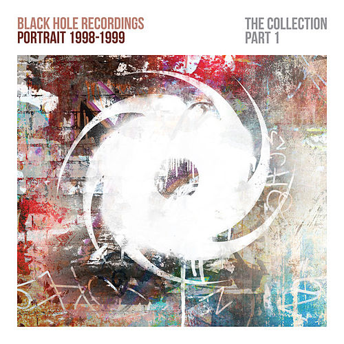 Black Hole Recordings Portrait 1998-1999 (The Collection Part 1) by Various Artists