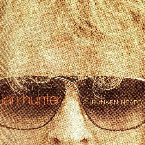 Shrunken Heads von Ian Hunter