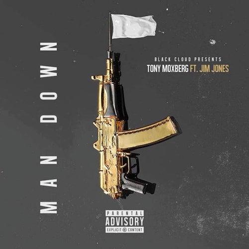 Man Down (feat. Jim Jones) by Tony Moxberg