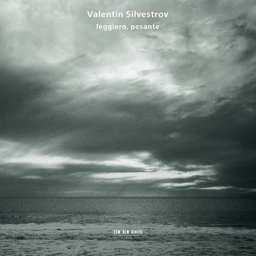 Silvestrov: Leggiero, Pesante von Anja Lechner
