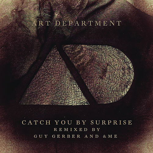 Catch You By Surprise (Remixes) by Art Department